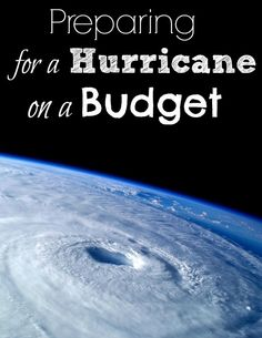 Preparing for a Hurricane on a Budget. prepare NOW before there is a threat of a hurricane! - The Frugal Navy Wife