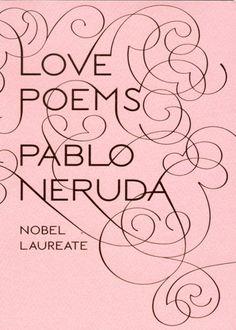 Love Poems (New Directions Paperbook) von Pablo Neruda https://www.amazon.de/dp/0811217299/ref=cm_sw_r_pi_dp_gHNCxbPSBQMD7