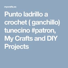 Punto ladrillo a crochet ( ganchillo) tunecino #patron, My Crafts and DIY Projects