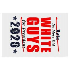 Yard Sign - No Old White Guys for President 2020 Campaign Gear Sign