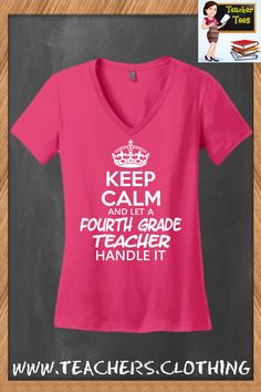 Click Here To Get Yours ===> http://teachers.clothing/shop/view_product/Keep_Calm___Let_A_Fourth_Grade_Teacher_Handle_It___V_Neck_Tee?c=1033752&ctype=0&n=4770987&o=0&utm_source=Pinterest&utm_medium=Organic&utm_campaign=4thGradeHeliconiaV-Neck Keep Calm And Let A Fourth Grade Teacher Handle It! District Made, Heliconia V-Neck Tee. Available In 11 colors and sizes XS-4XL.