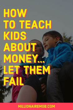 Want to learn how to teach your kids about money the right way? Well, you have come to the right place. Here in this article, we have put together a step-by-step guide on how to teach kids about money, including why it's okay to let them fail. #HowToTeachYourKidsAboutMoney #MoneyManagementTipsForKids