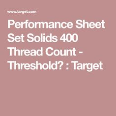 Performance Sheet Set Solids 400 Thread Count - Threshold™   Target e3c5121afb728