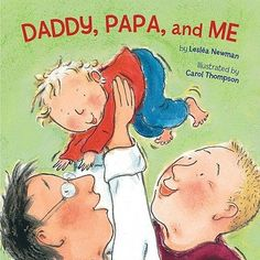 Daddy, Papa, and Me. Daddy & Papa use loving family activities to teach and play with their child in these board books. Surrogacy, The Book, Childrens Books, My Books, Reading Books, Kiss Goodnight, Bath Time, Picture Books, Families