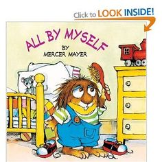 All by Myself by Mercer Mayer - The Little Critter books were popular with my kids and now with my grandson. Check out The Grandma Chronicles at http://www.grandmachronicles.com/p/recommended-reading.html