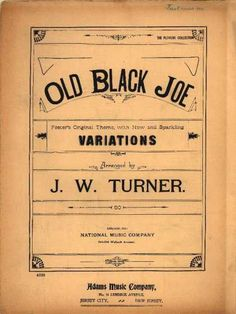 Sheet Music - Old black Joe; Foster's original theme with new and sparkling variations; Op. 41
