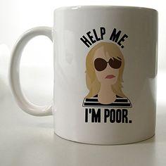 Help Me I'm Poor Mug Two Side 11 Oz Ceramic Mug http://www.amazon.com/dp/B00VFJ0O8I/ref=cm_sw_r_pi_dp_-lFjvb07WNC61