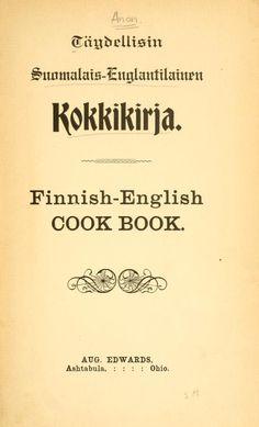 Finnish-English Cook Book  -  Täydellisin suomalais-Englantilainen kok-kikirj...