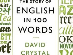 'The Story of English in 100 Words' by David Crystal (Book cover courtesy of publisher)