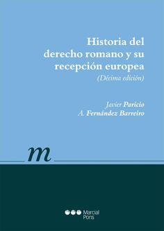 Historia del derecho romano y su recepción europea / Javier Paricio, A. Fernández Barreiro. - 10ª ed. - 2014