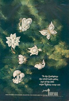 "1967 - TRIFARI - ADS -""White Enamel Collection"" - In the Springtime the world turns green and all the little white Trifaris come out. From the white enamel collection. Pins about $4 to $7,50. Vogue 1969"
