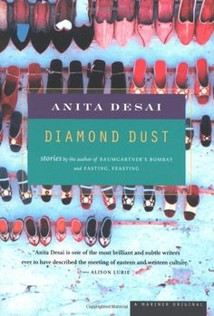 anita desais fastng feasting Novelist, short-story writer and children's author anita desai was born in 1937 in mussoorie, india she was educated at delhi university her novels include fire on the mountain (1977).