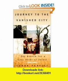 Journey To The Vanished City (9780375724541) Tudor Parfitt , ISBN-10: 0375724540  , ISBN-13: 978-0375724541 ,  , tutorials , pdf , ebook , torrent , downloads , rapidshare , filesonic , hotfile , megaupload , fileserve