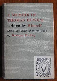 A Memoir of Thomas Bewick written by himself    http://clhawley.com/a-memoir-of-thomas-bewick-written-by-himself