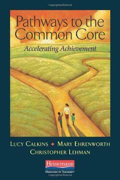 Pathways to the Common Core: Accelerating Achievement by Lucy Calkins http://www.amazon.com/dp/0325043558/ref=cm_sw_r_pi_dp_B4CNub0HZ9QSZ
