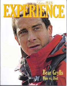 Bear Grylls taking Juice Plus since the age of 16.