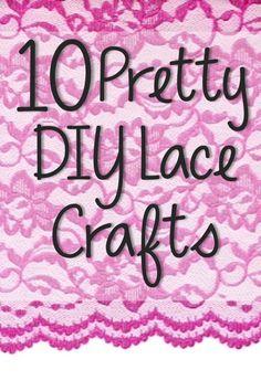 10 Pretty DIY Lace Crafts @ http://youputitup.com/10-gorgeous-diy-lace-crafts/