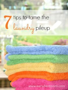 Laundry is pretty much a thankless job, but it doesn't have to overrun your schedule (or your house). Try out these 7 tips to tame your laundry pileup and get back to the more important things in life.