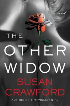 The Other Widow: A psychological Novel by Susan Crawford. Enjoyed it.