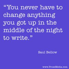 """Prose Quote""--by Saul Bellow, Canadian-American writer."