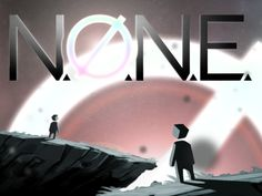 NONE: Shape Your Universe on OUYA. by Second Fiction Games — Kickstarter.  You... are N.O.N.E. An entity that transcends space and time. Guide the beings known as the SUM toward chaos, reason or harmony.