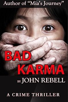 Bad Karma: A Crime Thriller - Kindle edition by John Rebell. Mystery, Thriller & Suspense Kindle eBooks @ Amazon.com.