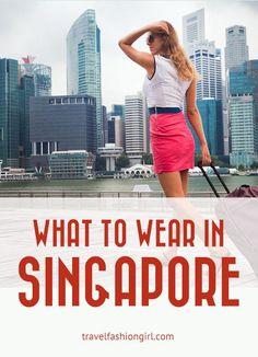 What to Wear in Singapore: Vacation Tips from Local Fashion Blogger Veena McCoole. If you're planning a Singapore vacation, you've come to the right place.