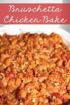 Bruschetta Chicken Bake-  A simple weeknight chicken dish, featuring the delicious flavor of bruschetta.  Also a great freezer meal!  From TheGraciousWife.com