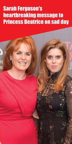 Sarah Ferguson's heartbreaking message to Princess Beatrice on sad day Prince William And Harry, Prince Andrew, Kate Middleton News, Meghan Markle News, Royal Family News, Sarah Ferguson, Princess Beatrice, Sad Day, Queen Elizabeth Ii