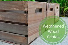 Our Little Green Nest: Weathered Wood Crates