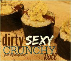 Dirty Sexy Crunchy Sushi Roll. #vegan #glutenfree #soyfree