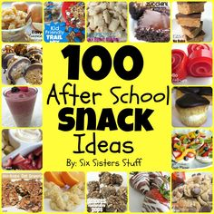 100 Easy After School Snacks