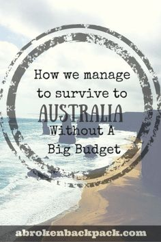 How we manage to survive to Australia without A Big Budget - A Broken Backpack