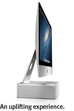 See eye-to-eye with your iMac. The ideal viewing position for your Mac is right about eye level. HiRise elevates your Mac to your most comfortable viewing height. HiRise was designed to support all iMac and Apple Display models that have an L-shaped stand.