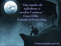 """""""Ogni impulso che soffochiamo ci avvelena l'esistenza."""" Oscar Wilde - Il ritratto di Dorian Gray Wisdom Quotes, Words Quotes, Sayings, San Gennaro, Dorian Gray, I Love You, Let It Be, Oscar Wilde, Let Down"""