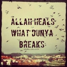 How can you mend a broken heart? Through Allah!