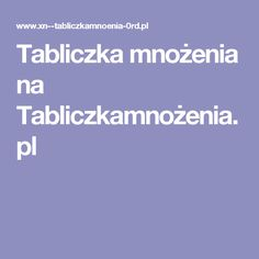 Tabliczka mnożenia na Tabliczkamnożenia.pl