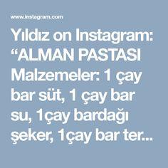"""Yıldız on Instagram: """"ALMAN PASTASI Malzemeler: 1 çay bar süt, 1 çay bar su, 1çay bardağı şeker, 1çay bar tereyağ, 1 paket inst kuru maya, 1paket vanilya,2 adet…"""""""