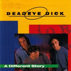 Deadeye Dick - A Different Story (CD, Album) at Discogs