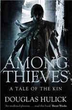 "Read ""Among Thieves: A Tale of the Kin by Douglas Hulick available from Rakuten Kobo. An exciting new fantasy debut in the underground world of thieves. New Fantasy, Fantasy Books, Fantasy Faction, Book 1, This Book, Robert Thompson, Pan Macmillan, Underground World, Book Cover Design"