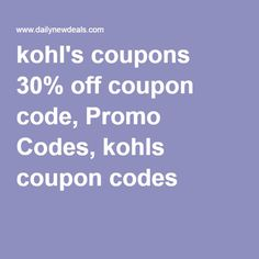 kohl's coupons 30% off coupon code, Promo Codes, kohls coupon codes