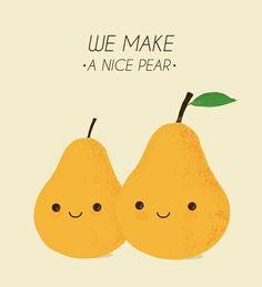 We make a nice pear Art Print punny Cute Puns, Funny Puns, Corny Jokes, Hilarious, My Sun And Stars, Food Humor, Food Jokes, Cute Cards, Cute Quotes