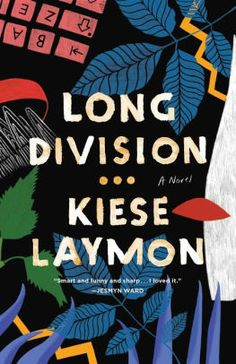 Long Division: A Novel by Kiese Laymon, Hardcover | Barnes & Noble® Book Club Books, Got Books, Books To Read, Date, African American Literature, Long Division, Under The Shadow, It's Going Down, Wall Street Journal