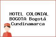 http://tecnoautos.com/wp-content/uploads/imagenes/empresas/hoteles/thumbs/hotel-colonial-bogota-bogota-cundinamarca.jpg Teléfono y Dirección de HOTEL COLONIAL BOGOTA, Bogotá, Cundinamarca, Colombia - http://tecnoautos.com/varios/hotel-colonial-bogota-bogota-cundinamarca-colombia/