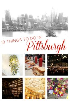 Road Trip: 10 Things to Do in Pittsburgh