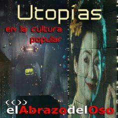 Esta semana en #ElAbrazodelOso, programa utópico casi por definición, vamos a descubrir algunas de las obras que nos propusieron #utopías en la cultura popular.