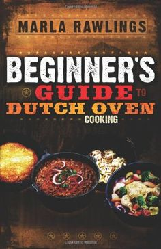 The Beginners Guide to Dutch Oven Cooking Cedar Fort,http://www.amazon.com/dp/0882906887/ref=cm_sw_r_pi_dp_xSR2rb0VFB7FT21Q