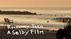 Hilarious portrait of NY surf hipsters - 'Surfing & running a taco bar' by Todd Selby