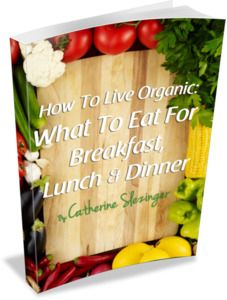 Change Your Life, Not Just Your Diet! | Living Organic | Organic Cooking | Organic Living | The Maker's Diet | Beyond Organic | Organic Blog