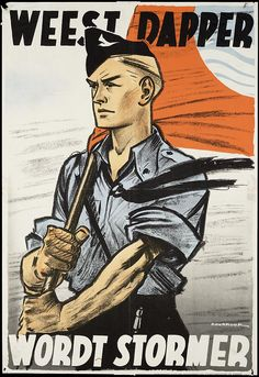 "Dutch  WW2  Nazi poster:""Be brave;Be a Stormer"""